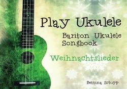 Bariton Ukulele Songbook / Bariton Ukulele Songbook – Weihnachtslieder von Notenladen,  Linzer, Schipp,  Bettina