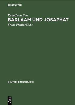 Barlaam und Josaphat von Pfeiffer,  Franz, Rudolf von Ems