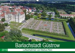 Barlachstadt Güstrow – Luftaufnahmen von Markus Rein (Wandkalender 2019 DIN A2 quer) von Rein,  Markus