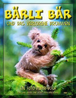 Bärli Bär und das verlorene Brummen von Bayer,  Gabi, Frischengruber,  Kurt