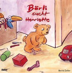 Bärli sucht Henriette von Zeller,  Bernd