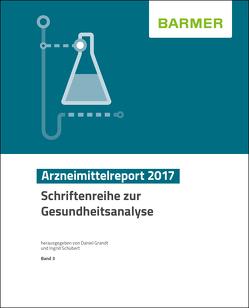 BARMER Arzneimittelreport 2017 von Grandt,  Daniel, Schubert,  Ingrid