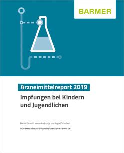 BARMER Arzneimittelreport 2019 von Grandt,  Daniel, Lappe,  Veronika, Schubert,  Ingrid