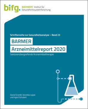 BARMER Arzneimittelreport 2020 von Grandt,  Daniel, Lappe,  Veronika, Schubert,  Ingrid