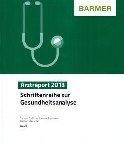 BARMER Arztreport 2018 von Grobe,  Thomas G, Steinmann,  Susanne, Szecsenyi,  Joachim