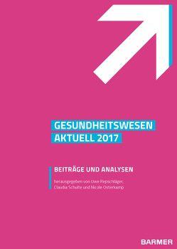 Barmer Gesundheitswesen aktuell 2017 von Osterkamp,  Nicole, Repschläger,  Uwe, Schulte,  Claudia