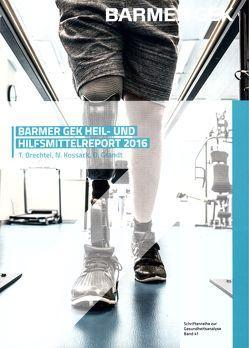 BARMER Heil- und Hilfsmittelreport 2016 von Brechtel,  Thomas, Grandt,  Daniel, Kossack,  Nils