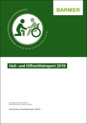 BARMER Heil- und Hilfsmittelreport 2019 von Bucksch,  Sven, Hoffmann,  Nora, Osterkamp,  Nicole, Wittkop,  Christina