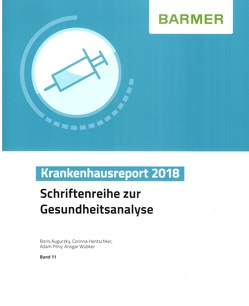 BARMER Krankenhausreport 2018 von Augurzky,  Boris, Hentschker,  Corinna, Pilny,  Adam, Wübker,  Ansgar