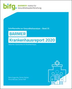 BARMER Krankenhausreport 2020 von Augurzky,  Boris, Decker,  Simon, Mensen,  Anne, Reif,  Simon