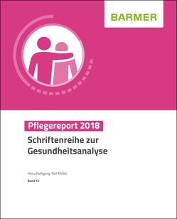 BARMER Pflegereport 2018 von Müller,  Rolf, Rothgang,  Heinz
