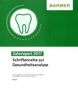 BARMER Zahnreport 2017 von Bohm,  Steffen, Priess,  Heinz-Werner, Rädel,  Michael, Walter,  Michael
