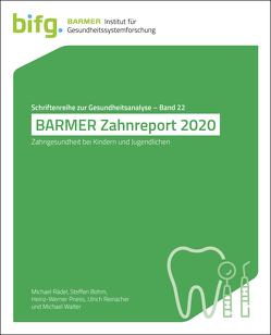 BARMER Zahnreport 2020 von Bohm,  Steffen, Priess,  Heinz-Werner, Rädel,  Michael, Reinacher,  Ulrich, Walter,  Michael