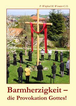 Barmherzigkeit von Wermter C.O.,  P. Winfried M.