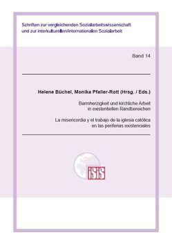Barmherzigkeit und kirchliche Arbeit in existentiellen Randbereichen von Büchel,  Helene, Pfaller-Rott,  Monika