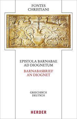 Epistola Barnabae / Barnabasbrief – Ad Diognetum / An Diognet von Lona,  Horacio E., Prostmeier,  Ferdinand R
