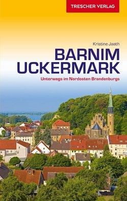 Reiseführer Barnim und Uckermark von Jaath,  Kristine