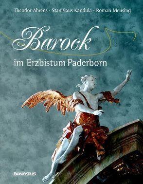 Barock im Erzbistum Paderborn von Ahrens,  Theodor, Kandula,  Stanislaus, Mensing,  Roman