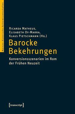 Barocke Bekehrungen von Matheus,  Ricarda, Oy-Marra,  Elisabeth, Pietschmann,  Klaus