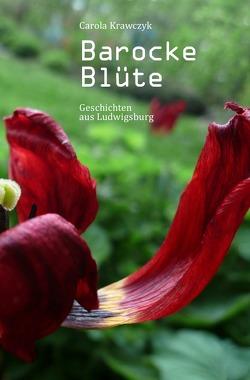 Barocke Blüte von Krawczyk,  Carola