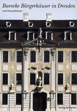 Barocke Bürgerhäuser in Dresden von Rosenpflanzer,  Lutz