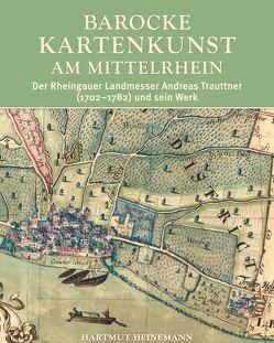 Barocke Kartenkunst am Mittelrhein von Heinemann,  Hartmut