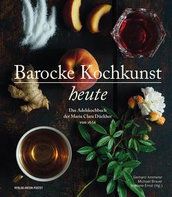 Barocke Kochkunst heute von Ammerer,  Gerhard, Brauer,  Michael, Ernst,  Marlene