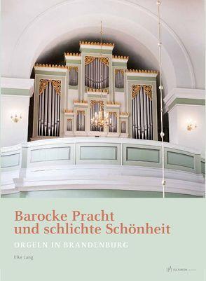 Barocke Pracht und schlichte Schönheit von Lang,  Elke