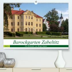 Barockgarten Zabeltitz (Premium, hochwertiger DIN A2 Wandkalender 2021, Kunstdruck in Hochglanz) von Seifert,  Birgit