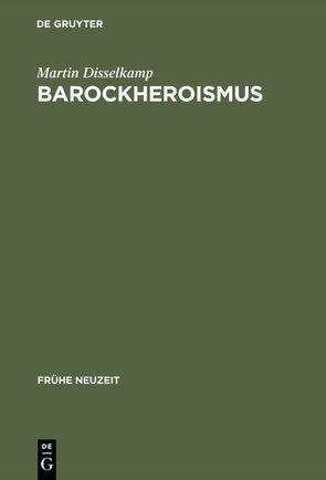 Barockheroismus von Disselkamp,  Martin