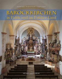 Barockkirchen in Fulda und im Fuldaer Land von Imhof,  Michael, Preusler,  Burghard, Stasch,  Gregor