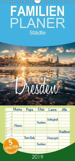 Barockperle Dresden – Familienplaner hoch (Wandkalender 2019 , 21 cm x 45 cm, hoch) von Becker,  Stefan