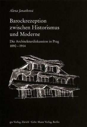 Barockrezeption zwischen Historismus und Moderne von Janatková,  Alena