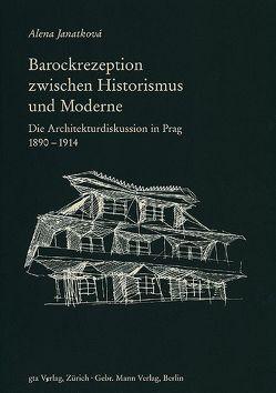 Barockrezeption zwischen Historismus und Moderne von Janatková,  Alena, Oechslin,  Werner