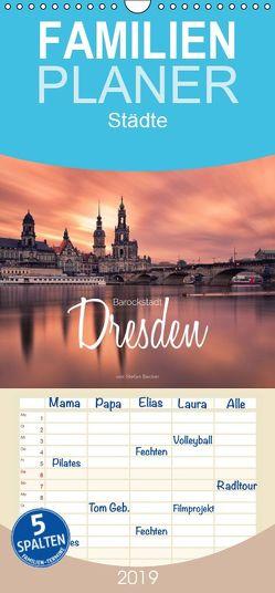 Barockstadt Dresden – Familienplaner hoch (Wandkalender 2019 , 21 cm x 45 cm, hoch) von Becker,  Stefan