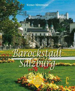Barockstadt Salzburg von Hirschbichler,  Albert, Mittermeier,  Werner