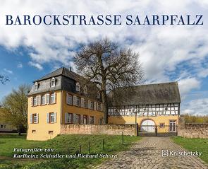 Barockstraße SaarPfalz von Schindler,  Karlheinz, Schorn,  Richard