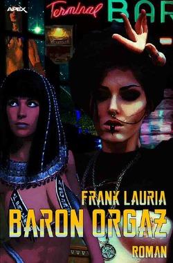 BARON ORGAZ von Lauria,  Frank