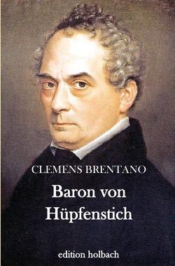 Baron von Hüpfenstich von Brentano,  Clemens