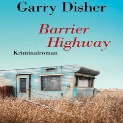 Barrier Highway von Disher,  Garry, Dunkelberg,  Sebastian, Torberg,  Peter