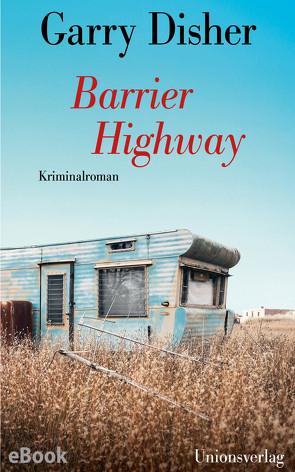 Barrier Highway von Disher,  Garry, Torberg,  Peter