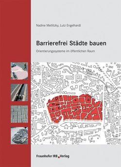 Barrierefrei Städte bauen. von Engelhardt,  Lutz, Metlitzky,  Nadine