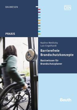 Barrierefreie Brandschutzkonzepte – Buch mit E-Book von Engelhardt,  Lutz, Metlitzky,  Nadine