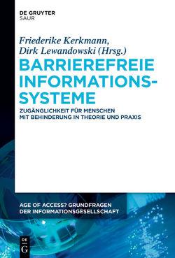 Barrierefreie Informationssysteme von Kerkmann,  Friederike, Lewandowski,  Dirk