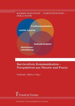 Barrierefreie Kommunikation – Perspektiven aus Theorie und Praxis von Mälzer,  Nathalie