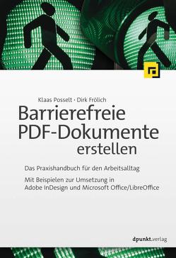 Barrierefreie PDF-Dokumente erstellen von Frölich,  Dirk, Posselt,  Klaas