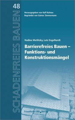 Barrierefreies Bauen – Funktions- und Konstruktionsmängel. von Engelhardt,  Lutz, Metlitzky,  Nadine, Ruhnau,  Ralf