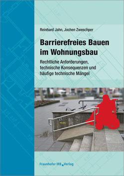 Barrierefreies Bauen im Wohnungsbau. von Jahn,  Reinhard, Zweschper,  Jochen