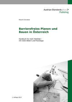 Barrierefreies Planen und Bauen in Österreich von Grundner,  Maria R.