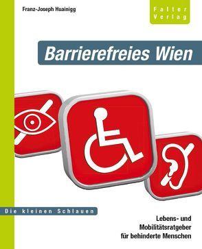Barrierefreies Wien von Huainigg,  Franz-Joseph